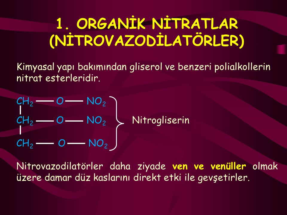 1. ORGANİK NİTRATLAR (NİTROVAZODİLATÖRLER)