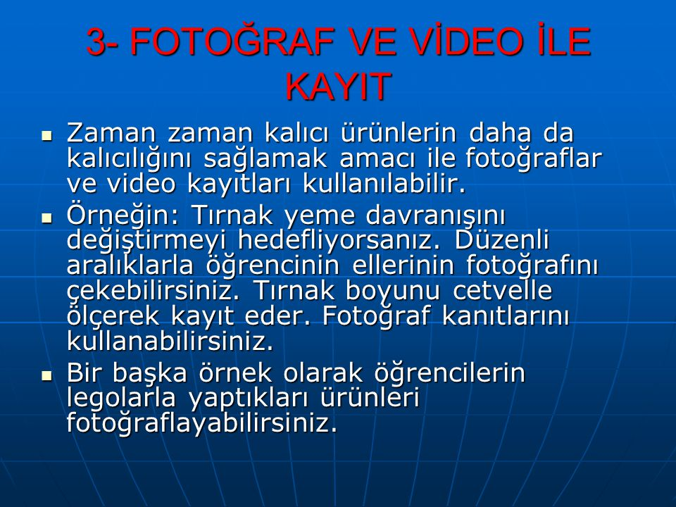 3- FOTOĞRAF VE VİDEO İLE KAYIT