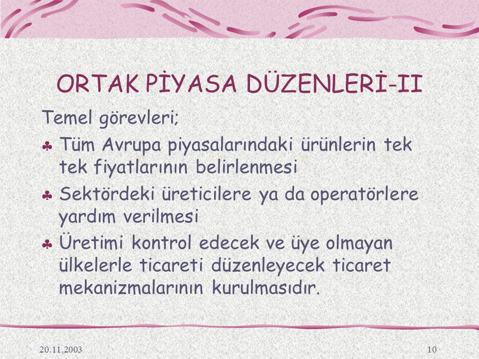 ORTAK PİYASA DÜZENLERİ-II