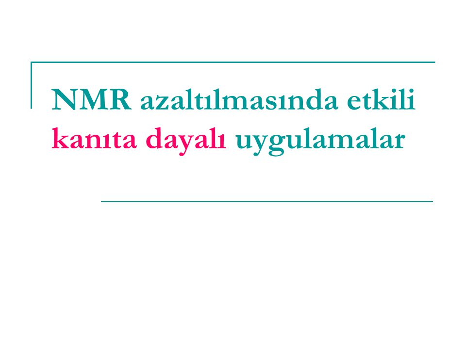 NMR azaltılmasında etkili kanıta dayalı uygulamalar