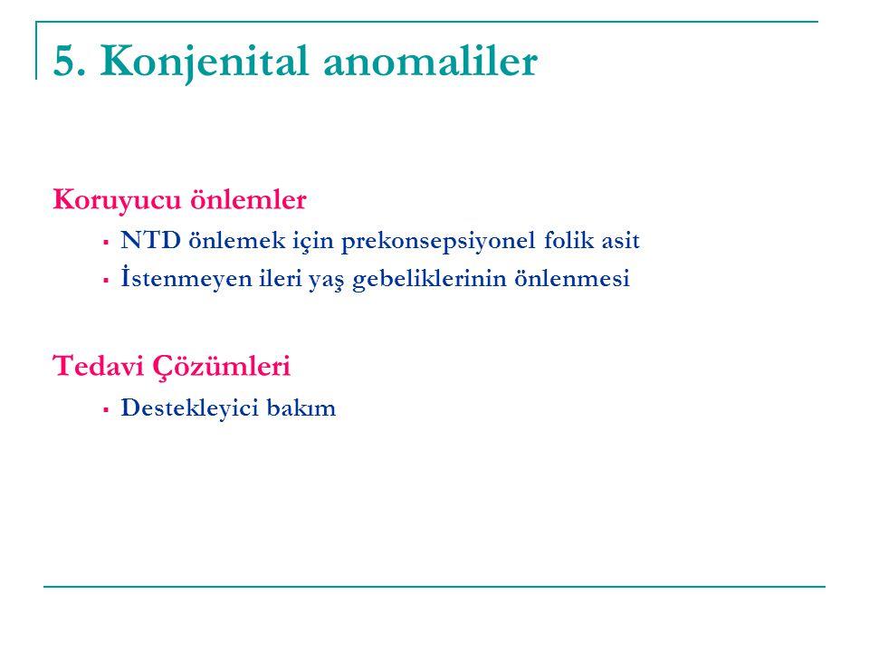 5. Konjenital anomaliler