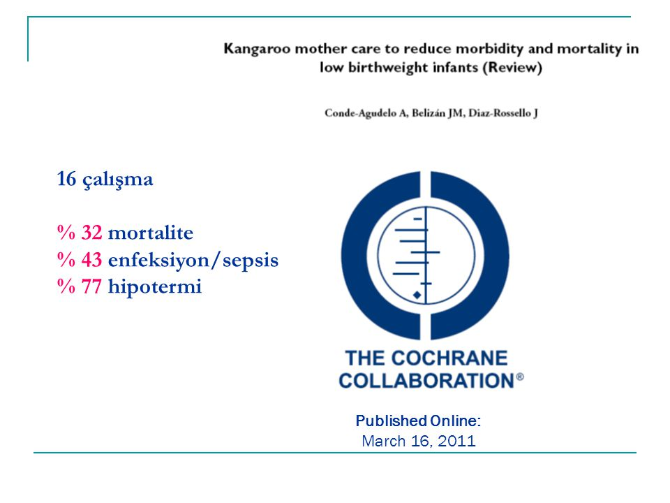 16 çalışma % 32 mortalite % 43 enfeksiyon/sepsis % 77 hipotermi