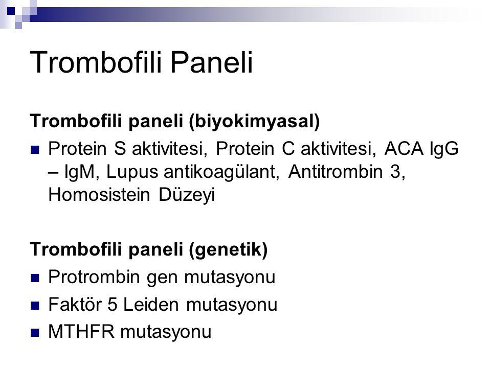 Trombofili Paneli Trombofili paneli (biyokimyasal)
