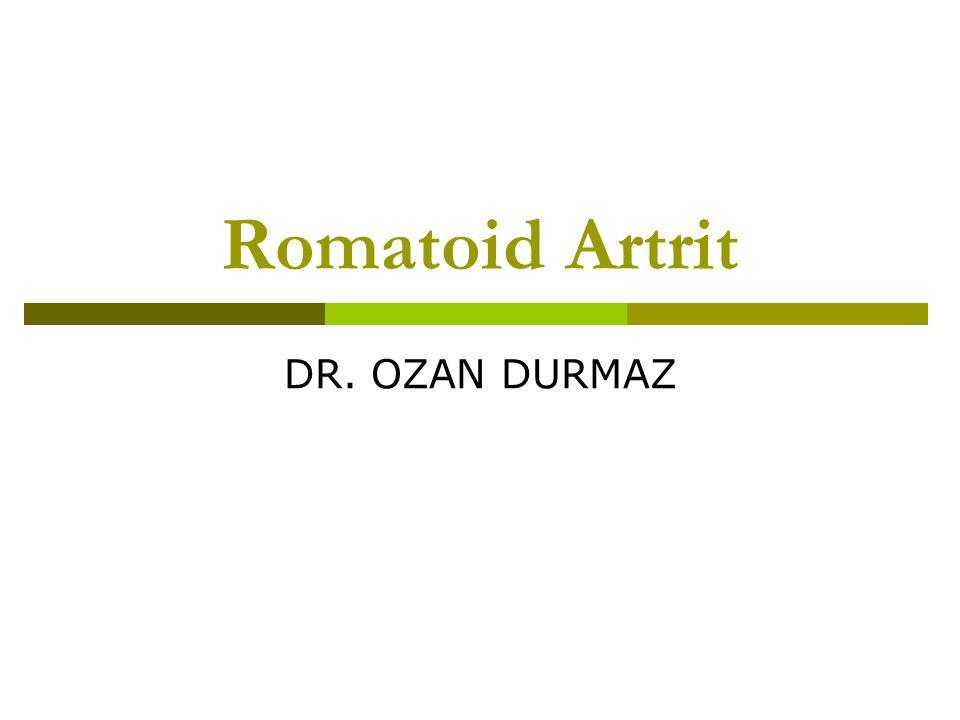 Romatoid Artrit DR. OZAN DURMAZ