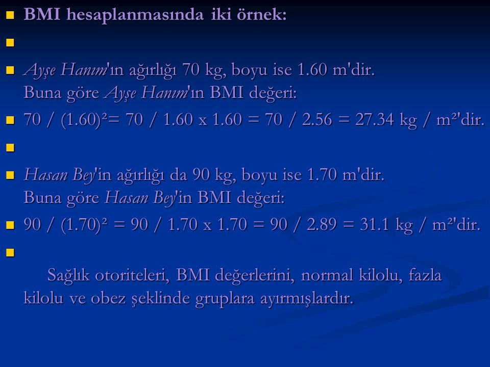 BMI hesaplanmasında iki örnek: