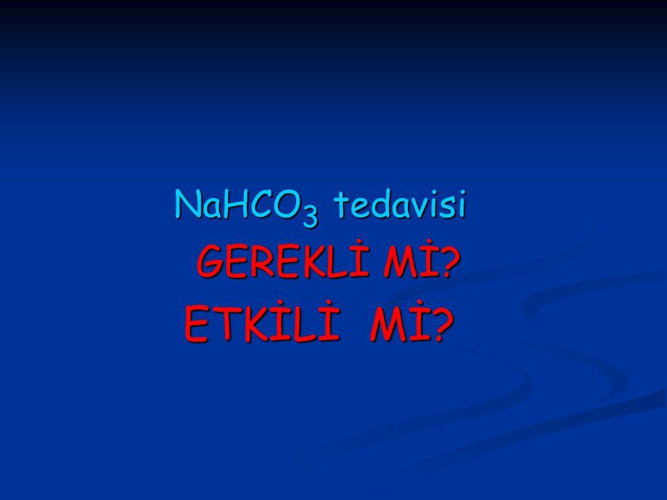 NaHCO3 tedavisi GEREKLİ Mİ ETKİLİ Mİ