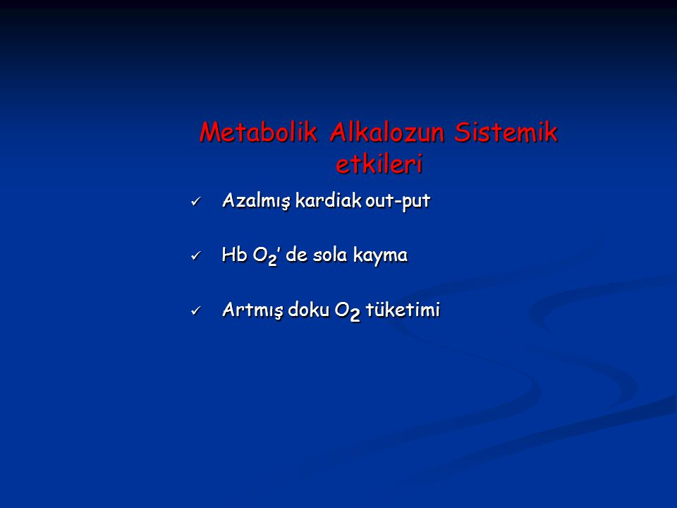Metabolik Alkalozun Sistemik etkileri