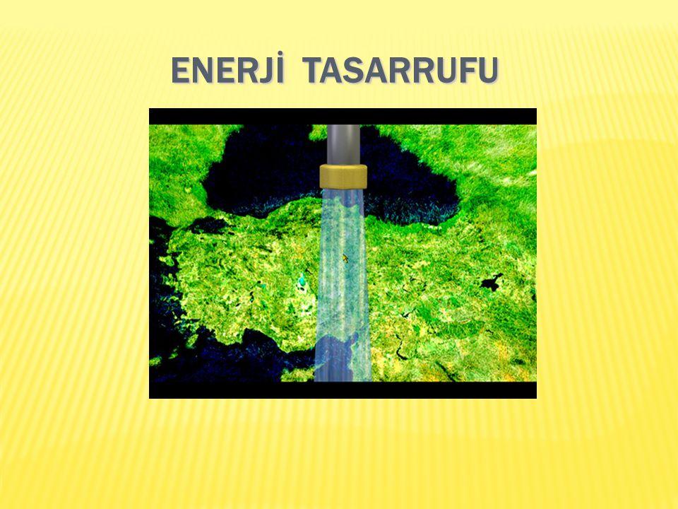 ENERJİ TASARRUFU