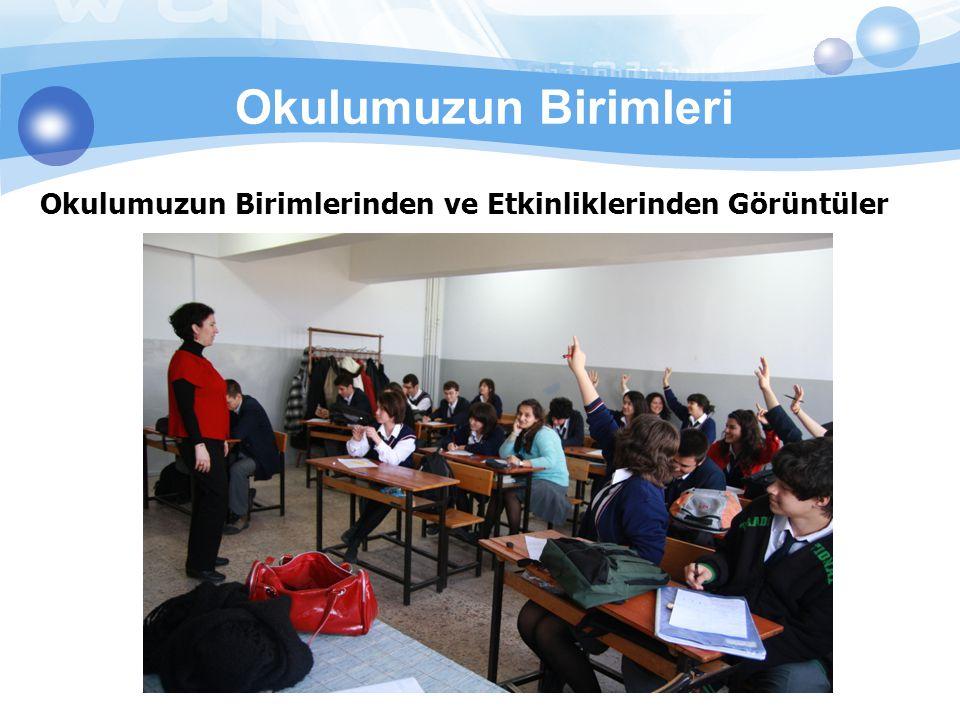 Okulumuzun Birimleri Okulumuzun Birimlerinden ve Etkinliklerinden Görüntüler