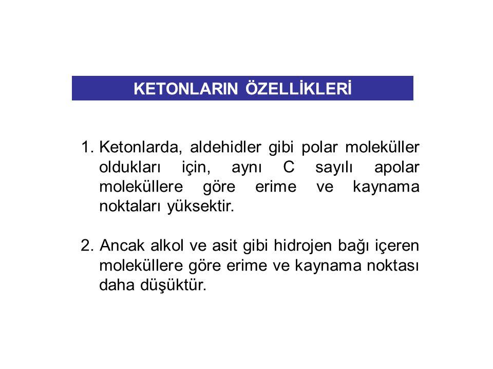 KETONLARIN ÖZELLİKLERİ