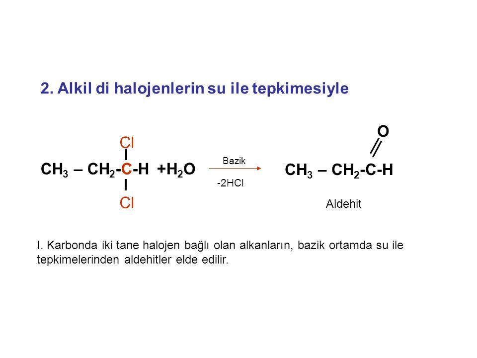 2. Alkil di halojenlerin su ile tepkimesiyle