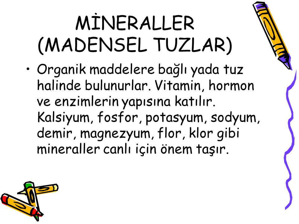 MİNERALLER (MADENSEL TUZLAR)