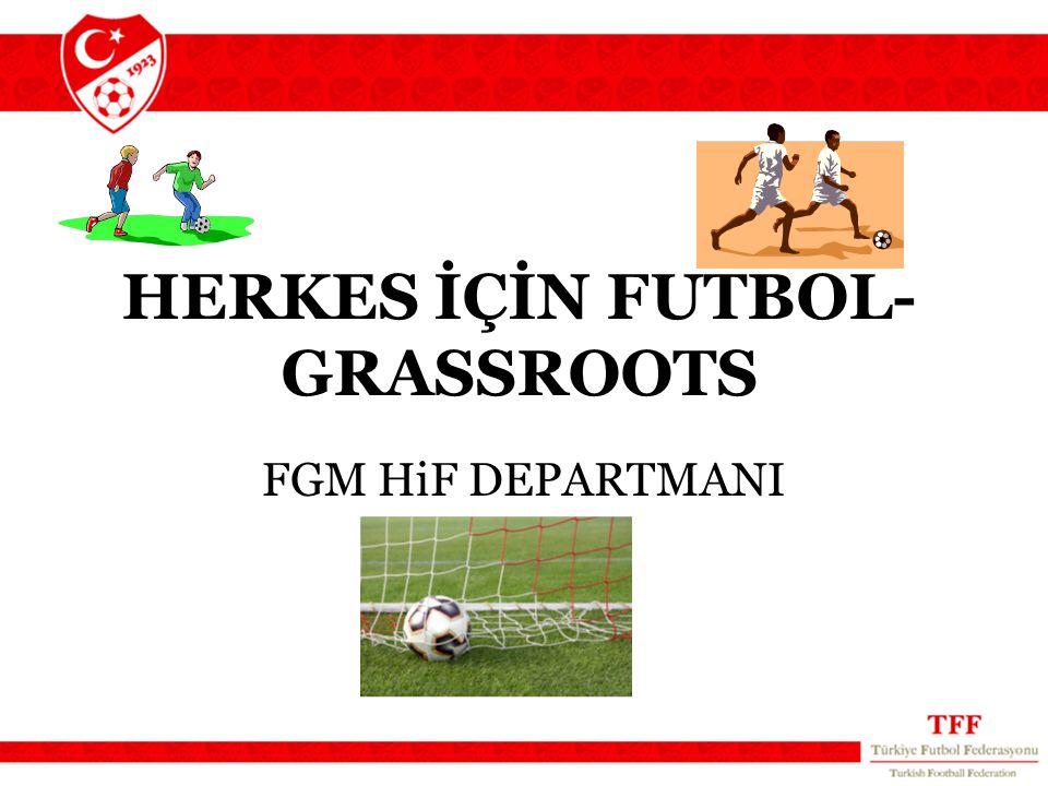 HERKES İÇİN FUTBOL-GRASSROOTS