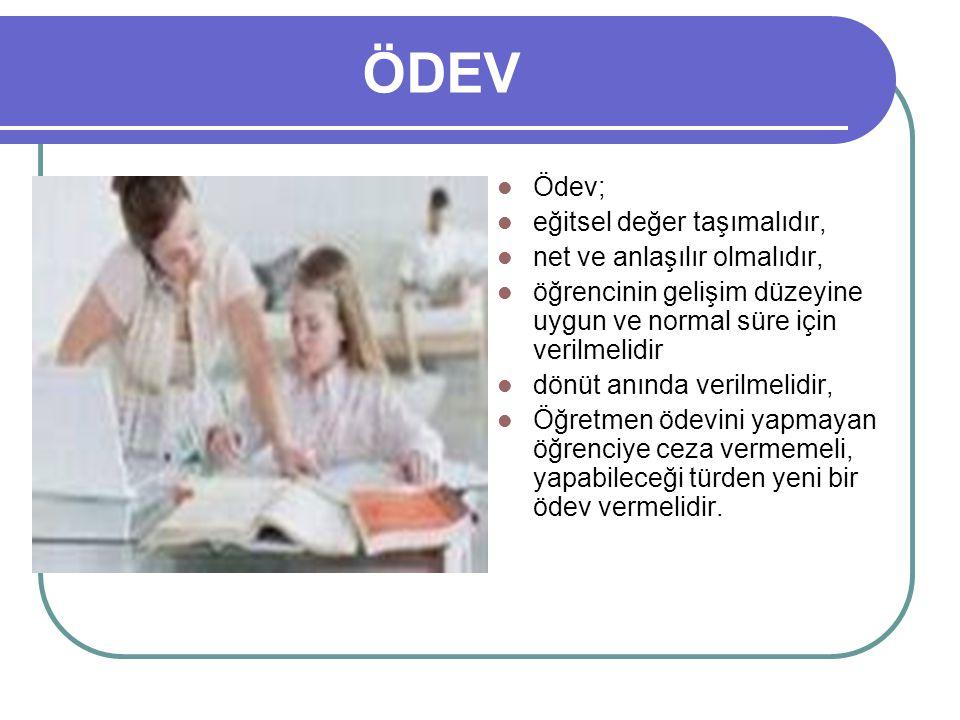 ÖDEV Ödev; eğitsel değer taşımalıdır, net ve anlaşılır olmalıdır,