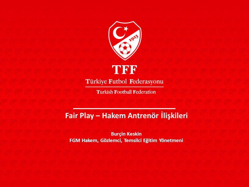 Fair Play – Hakem Antrenör İlişkileri