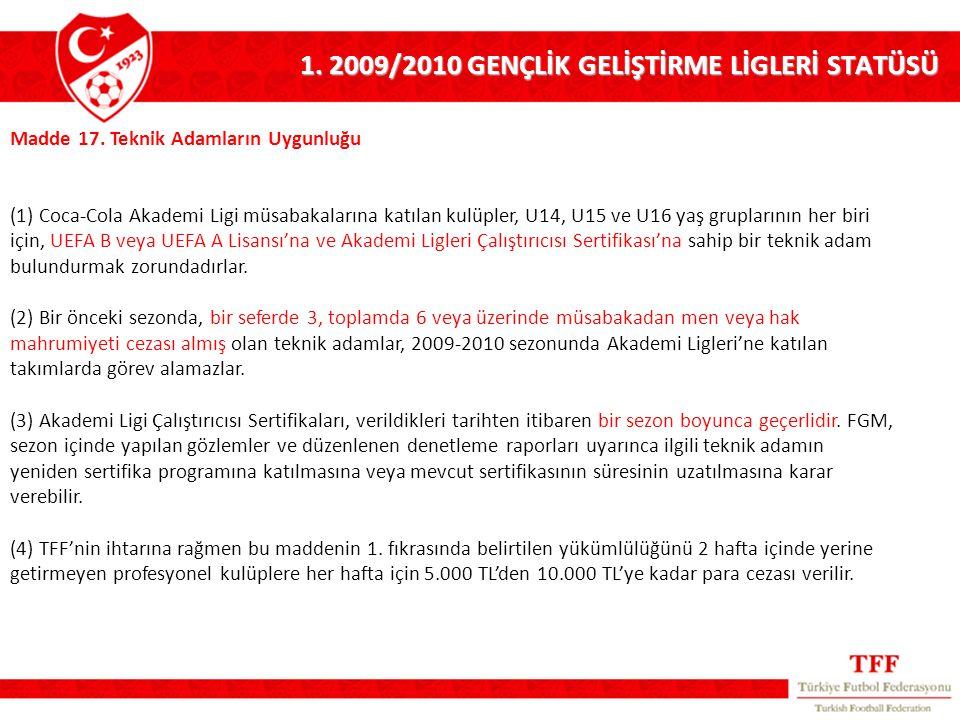 1. 2009/2010 GENÇLİK GELİŞTİRME LİGLERİ STATÜSÜ