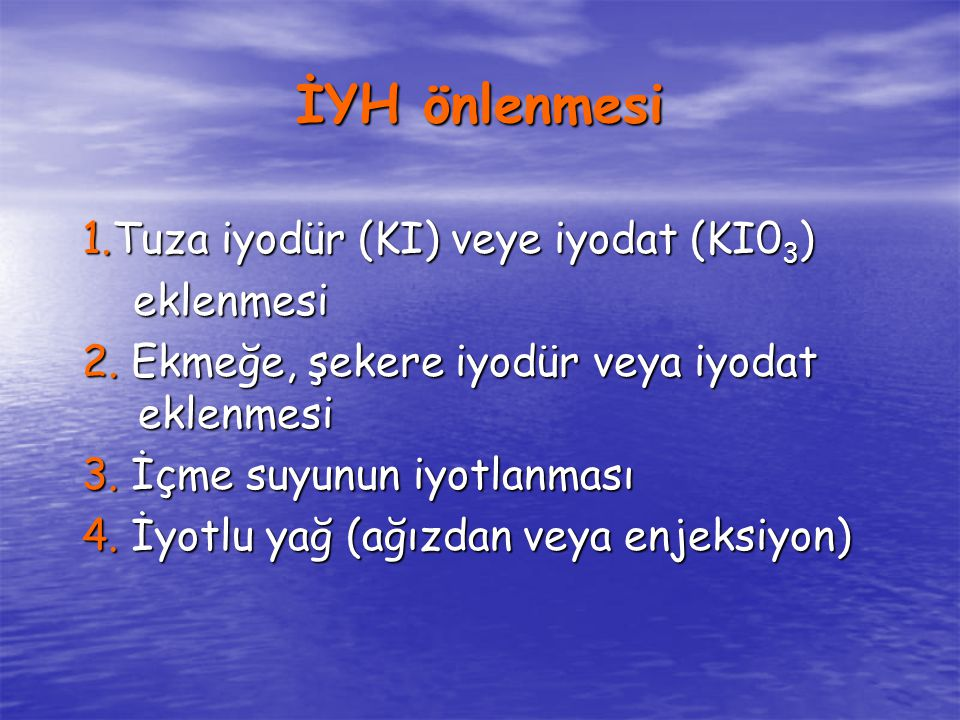 İYH önlenmesi 1.Tuza iyodür (KI) veye iyodat (KI03) eklenmesi