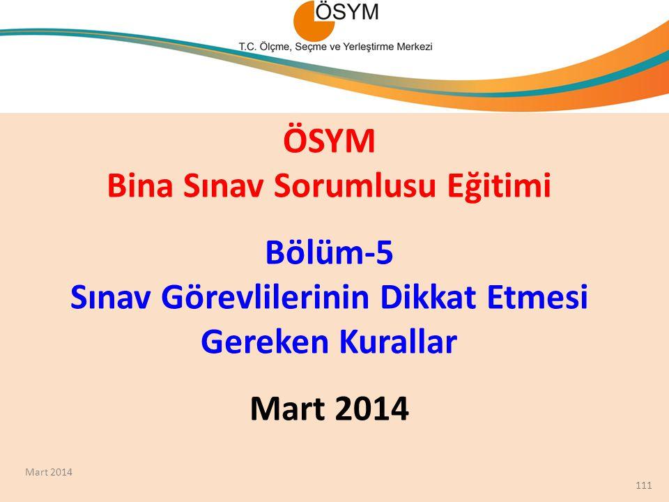 ÖSYM Bina Sınav Sorumlusu Eğitimi Bölüm-5 Sınav Görevlilerinin Dikkat Etmesi Gereken Kurallar Mart 2014