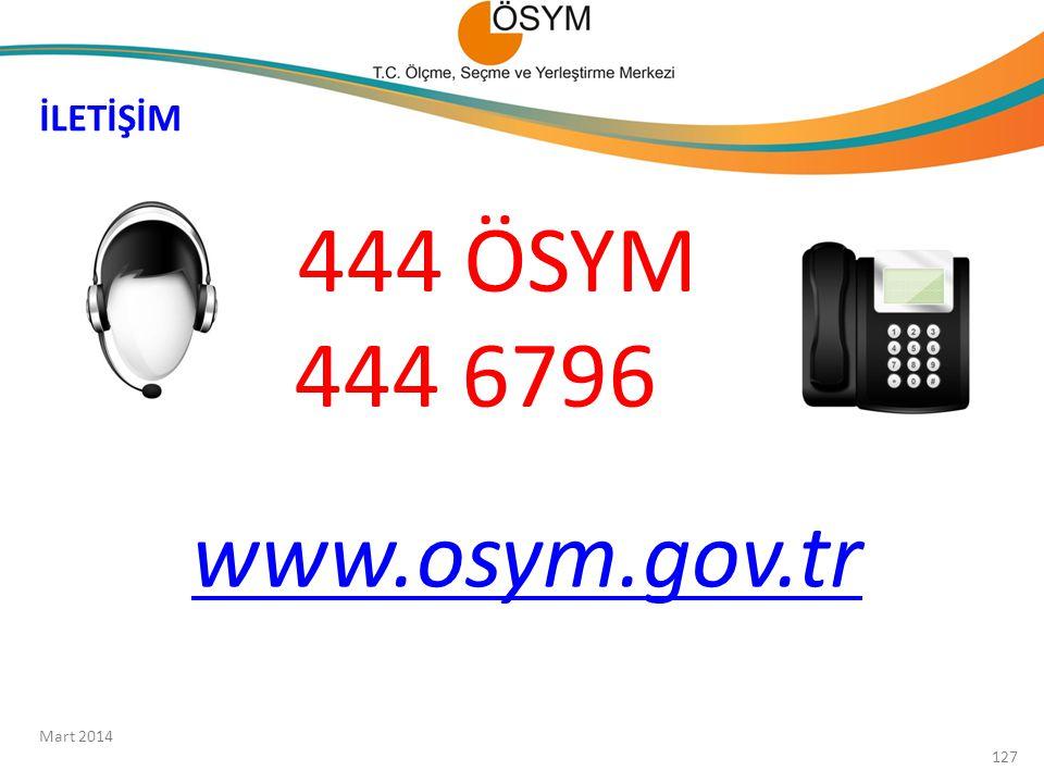 İLETİŞİM 444 ÖSYM 444 6796 www.osym.gov.tr Mart 2014 127