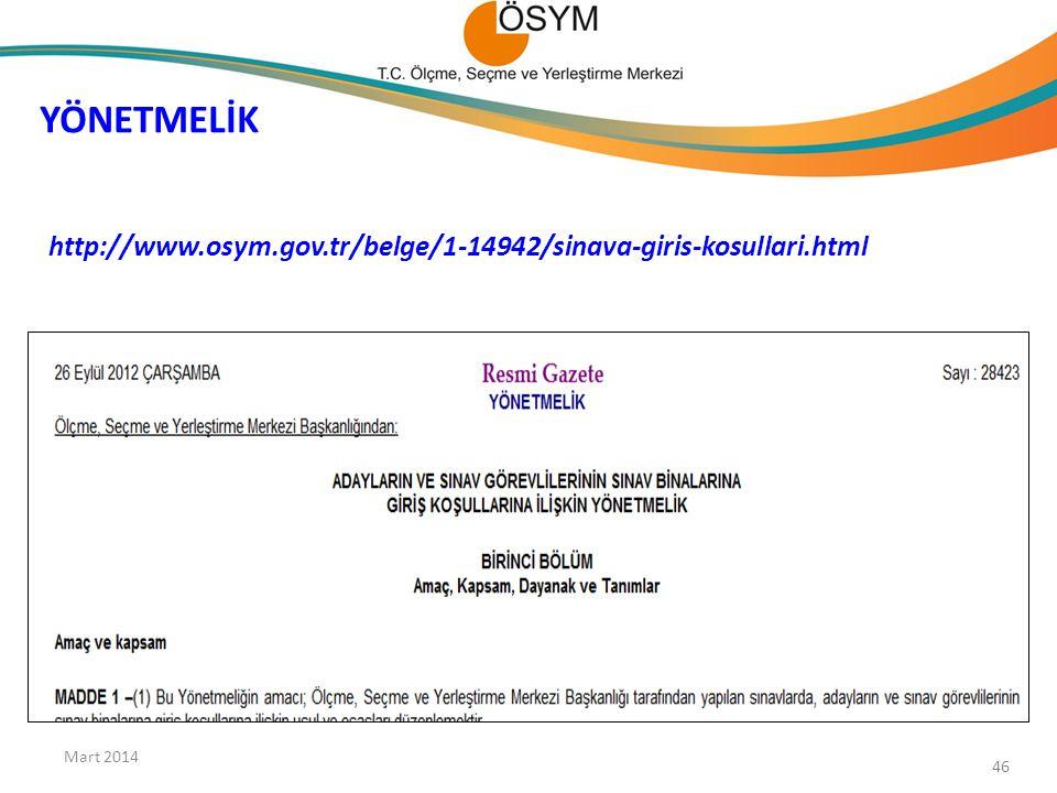 http://www.osym.gov.tr/belge/1-14942/sinava-giris-kosullari.html YÖNETMELİK Mart 2014 46