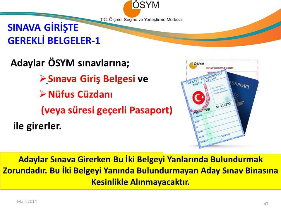 Adaylar ÖSYM sınavlarına; Sınava Giriş Belgesi ve Nüfus Cüzdanı