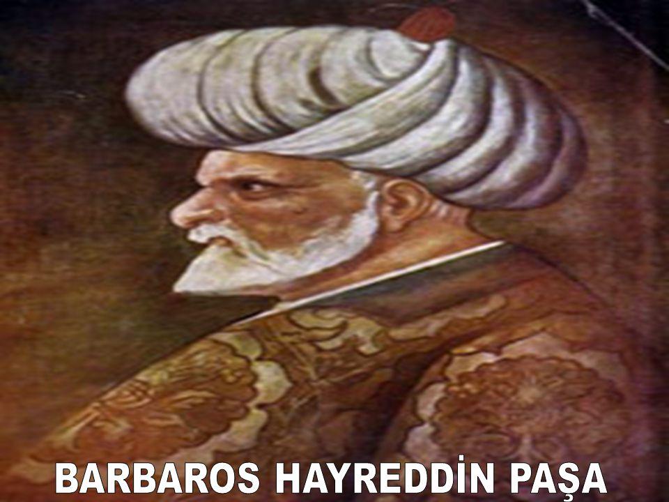 BARBAROS HAYREDDİN PAŞA