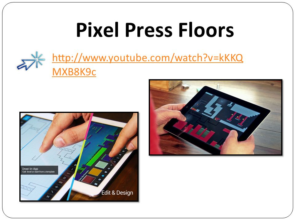 Pixel Press Floors http://www.youtube.com/watch v=kKKQ MXB8K9c