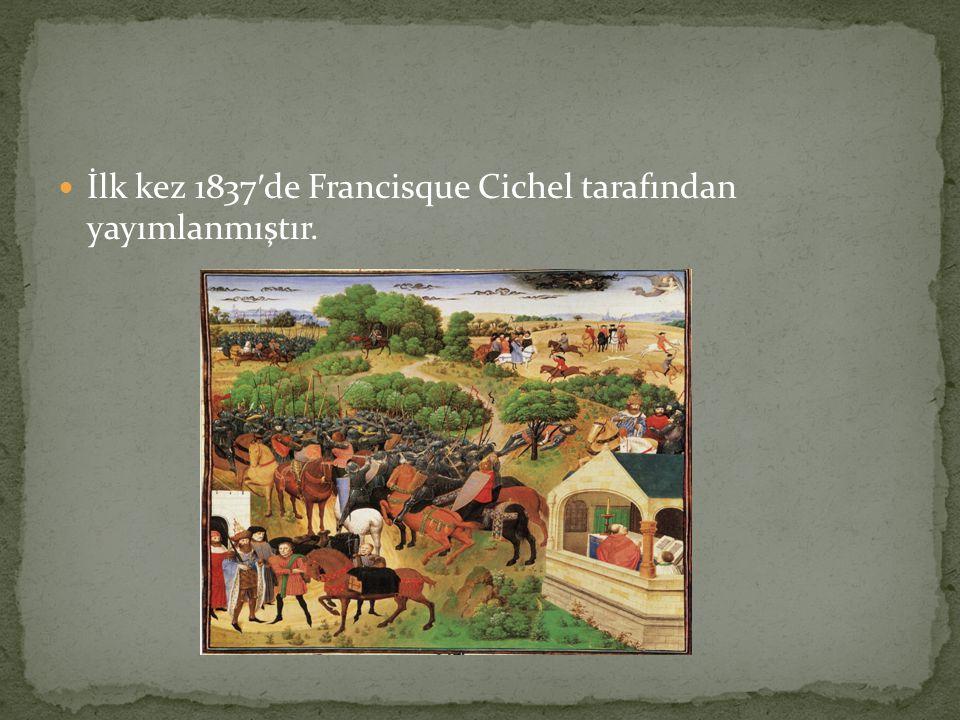 İlk kez 1837′de Francisque Cichel tarafından yayımlanmıştır.