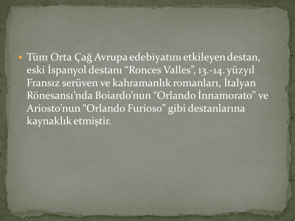 Tüm Orta Çağ Avrupa edebiyatını etkileyen destan, eski İspanyol destanı Ronces Valles , 13.-14.