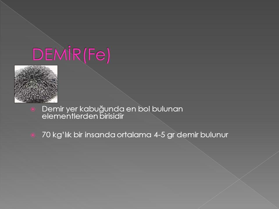DEMİR(Fe) Demir yer kabuğunda en bol bulunan elementlerden birisidir