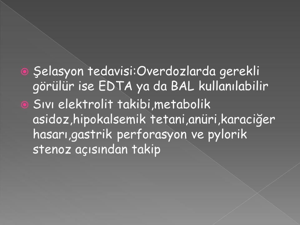 Şelasyon tedavisi:Overdozlarda gerekli görülür ise EDTA ya da BAL kullanılabilir