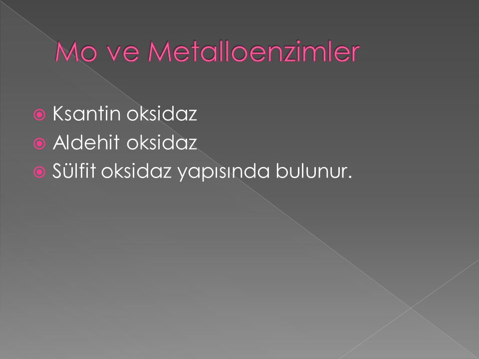Mo ve Metalloenzimler Ksantin oksidaz Aldehit oksidaz