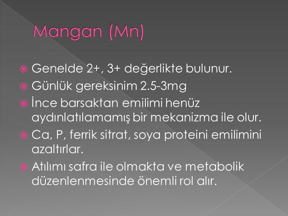 Mangan (Mn) Genelde 2+, 3+ değerlikte bulunur.