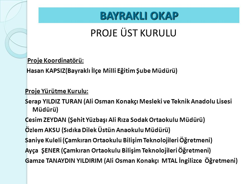 BAYRAKLI OKAP PROJE ÜST KURULU Proje Koordinatörü:
