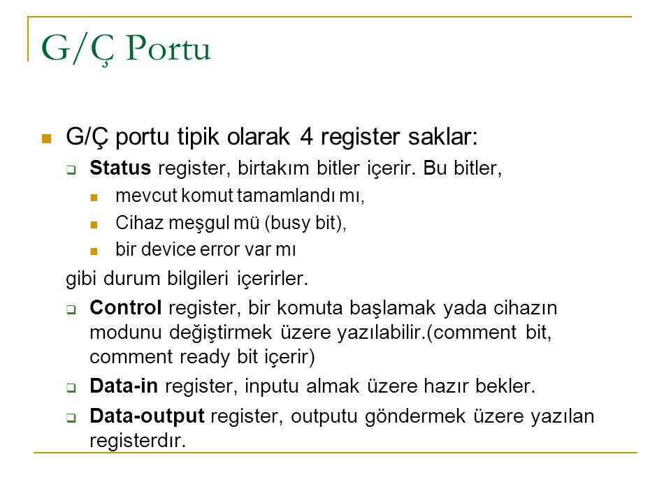 G/Ç Portu G/Ç portu tipik olarak 4 register saklar: