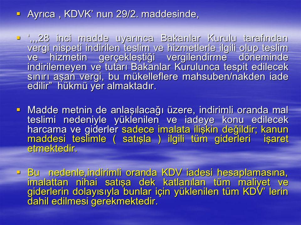 Ayrıca , KDVK' nun 29/2. maddesinde,