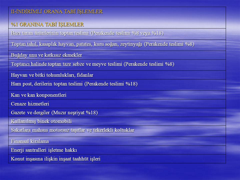 II-İNDİRİMLİ ORANA TABİ İŞLEMLER
