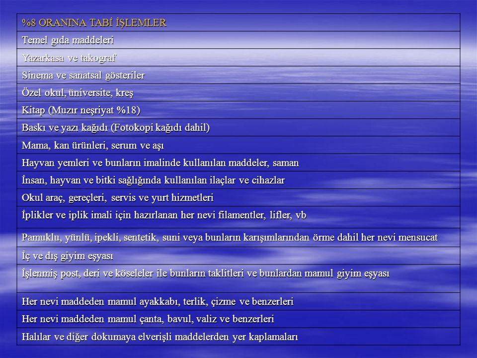 %8 ORANINA TABİ İŞLEMLER