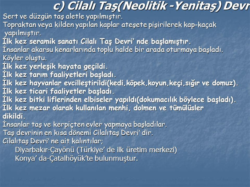 c) Cilalı Taş(Neolitik -Yenitaş) Devri: