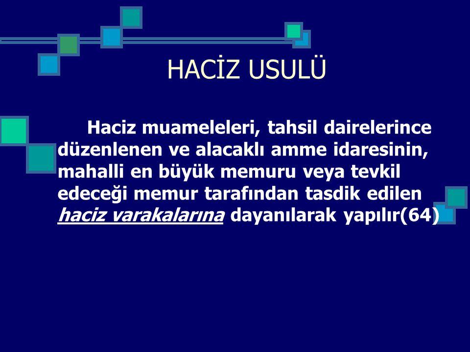 HACİZ USULÜ