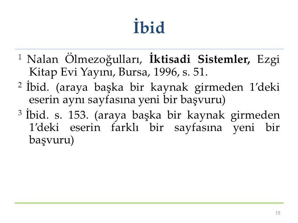 İbid 1 Nalan Ölmezoğulları, İktisadi Sistemler, Ezgi Kitap Evi Yayını, Bursa, 1996, s. 51.