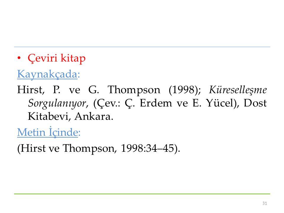 Çeviri kitap Kaynakçada: Hirst, P. ve G. Thompson (1998); Küreselleşme Sorgulanıyor, (Çev.: Ç. Erdem ve E. Yücel), Dost Kitabevi, Ankara.