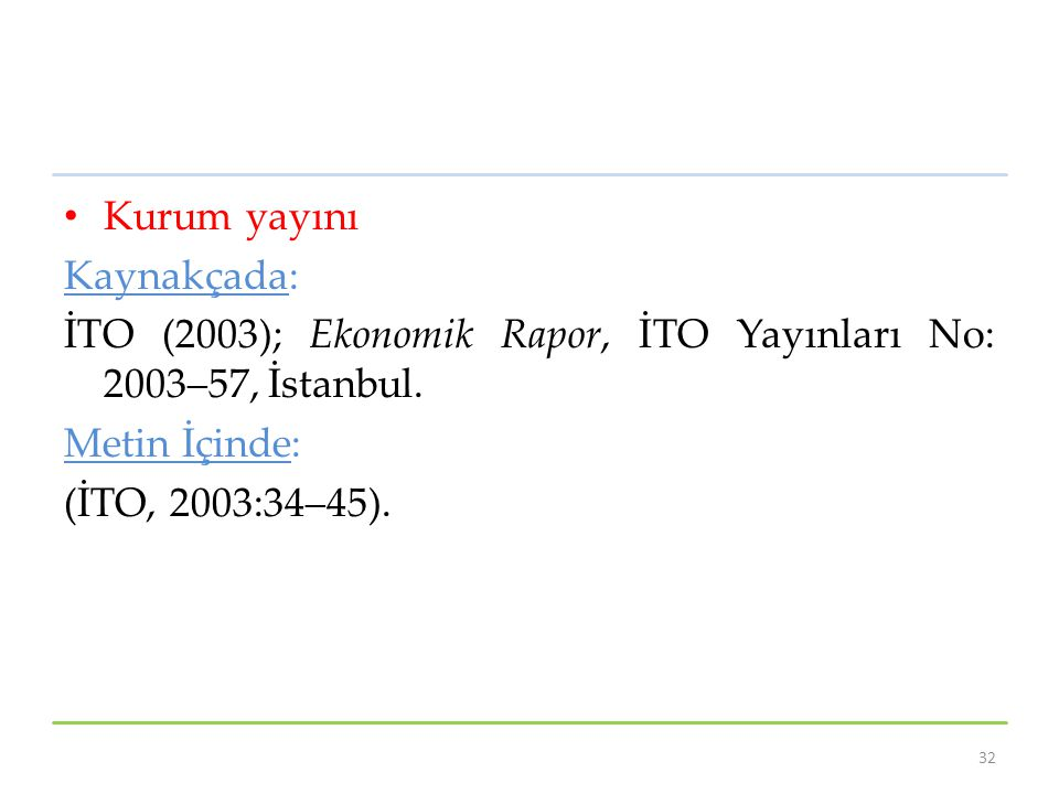 Kurum yayını Kaynakçada: İTO (2003); Ekonomik Rapor, İTO Yayınları No: 2003–57, İstanbul. Metin İçinde: