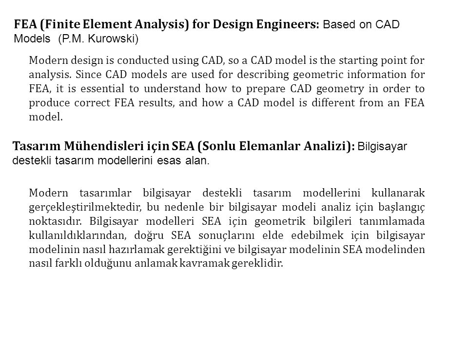 FEA (Finite Element Analysis) for Design Engineers: Based on CAD Models (P.M. Kurowski)