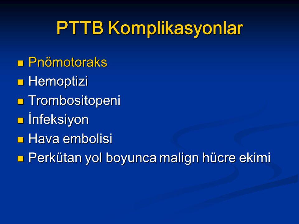 PTTB Komplikasyonlar Pnömotoraks Hemoptizi Trombositopeni İnfeksiyon