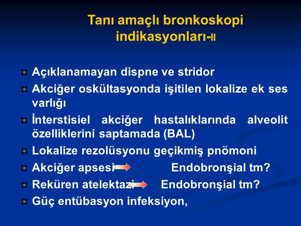 Tanı amaçlı bronkoskopi indikasyonları-II