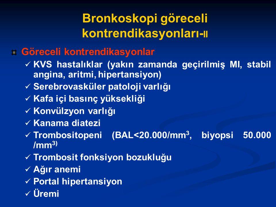 Bronkoskopi göreceli kontrendikasyonları-II