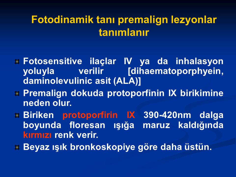 Fotodinamik tanı premalign lezyonlar tanımlanır