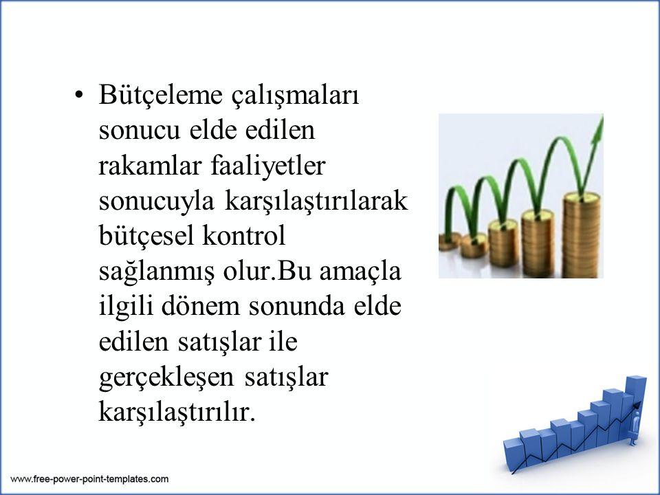 Bütçeleme çalışmaları sonucu elde edilen rakamlar faaliyetler sonucuyla karşılaştırılarak bütçesel kontrol sağlanmış olur.Bu amaçla ilgili dönem sonunda elde edilen satışlar ile gerçekleşen satışlar karşılaştırılır.