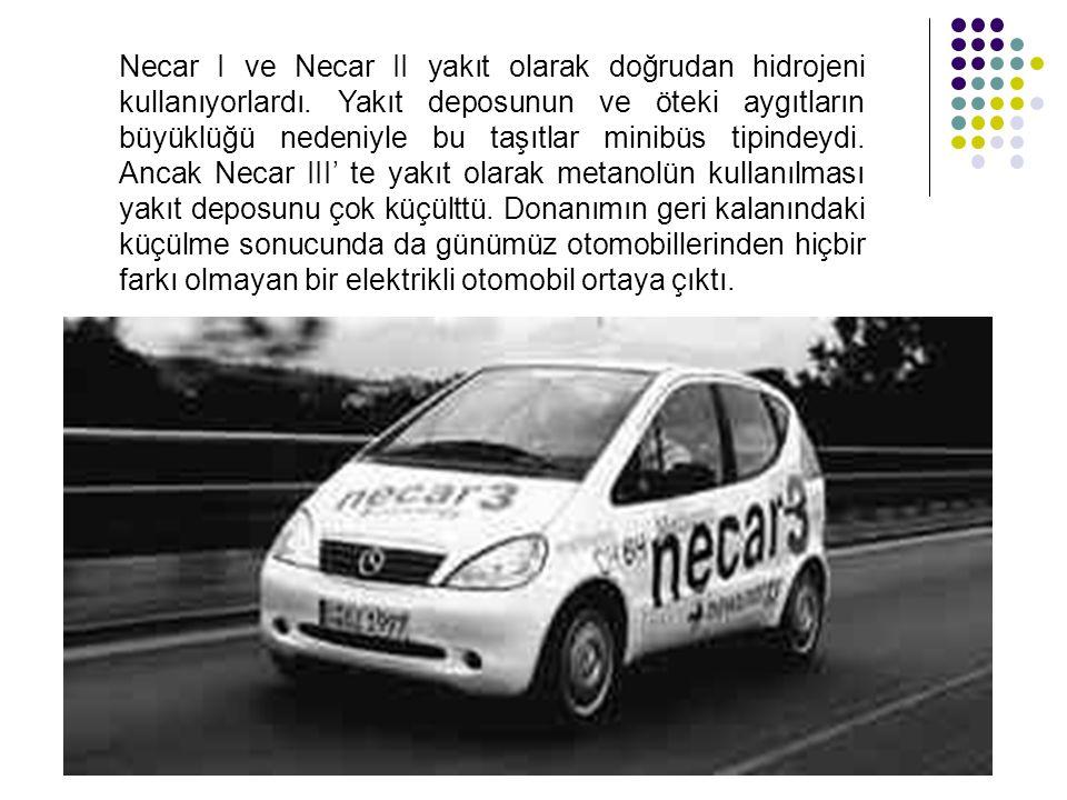 Necar I ve Necar II yakıt olarak doğrudan hidrojeni kullanıyorlardı